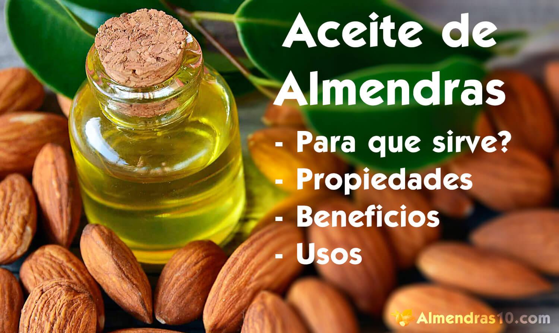 Aceite De Almendras Para Que Sirve Y Sus 20 Propiedades